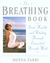 The Breathing Book: Vitality &amp; Good Health Through Essential Breath Work