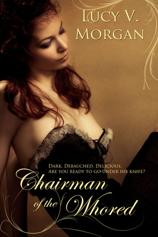 Post Thumbnail of Dual Review: Chairman of the Whored by Lucy V. Morgan