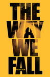 The Way We Fall (Fallen World, #1)