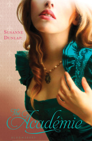 Book Michelle Covets: The Academie by Susanne Dunlap