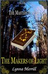The Makers of Light (The Masters That Be, #2)