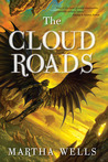 The Cloud Roads (Books of the Raksura, #1)