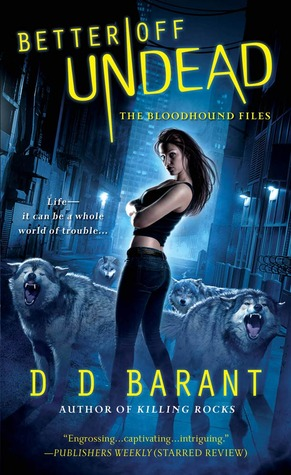 Better Off Undead (Bloodhound Files, #4)