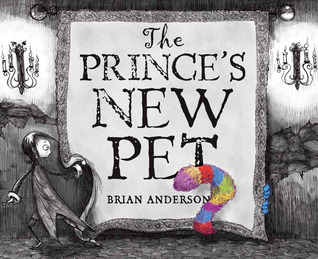 The Prince's New Pet by Brian  Anderson