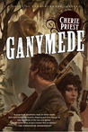 Ganymede (The Clockwork Century, #4)