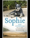 Sophie, dog overboard : the incredible true adventures of the castaway dog