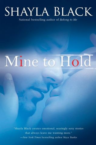 Mine to Hold (Wicked Lovers, # 6)