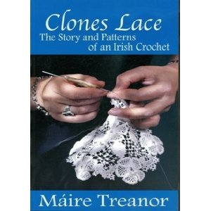Clones Lace: The Story and Patterns of an Irish Crochet by Mâaire