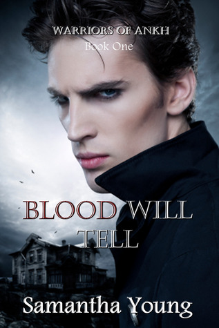 Blood Will Tell (Warriors of Ankh #1)