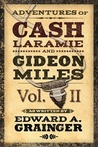 Adventures of Cash Laramie and Gideon Miles, Vol. II
