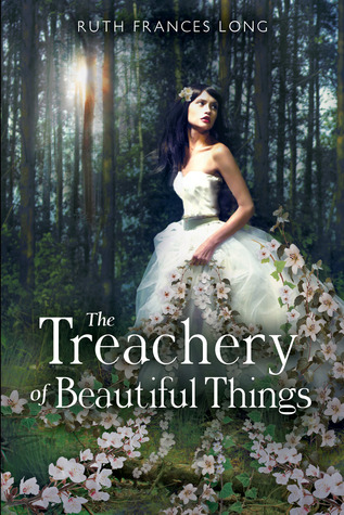 The Treachery of Beautiful Things by Ruth Francis Long