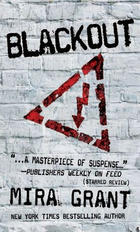 Blackout (Newsflesh Trilogy, #3)