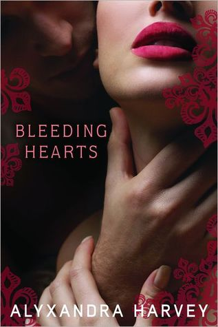 Early Review: Bleeding Hearts by Alyxandra Harvey