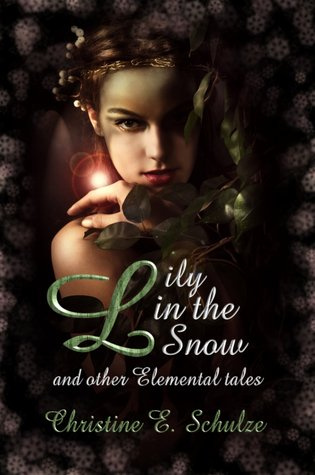 Lily in the Snow and Other Elemental Tales