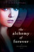 The Alchemy of Forever (Incarn...