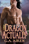 Dragon Actually (Dragon Kin, #1)