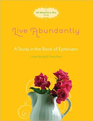 Live Abundantly: A Study in the Book of Ephesians