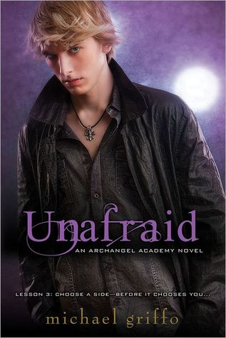 Unafraid (Archangel Academy #3)by Michael Griffo  - Leah Clifford - 28th February 2012 