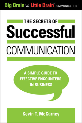 The Secrets of Successful Communication by Kevin T. McCarney