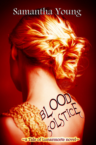 Blood Solstice (The Tale of Lunarmorte, #3)