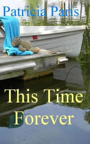 This Time Forever by Patricia  Paris