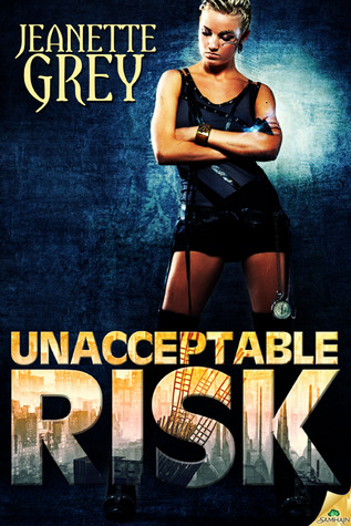 Post Thumbnail of Review: Unacceptable Risk by Jeanette Grey