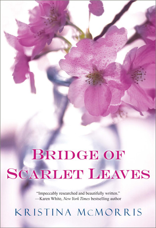 Book Michelle Covets: Bridge of Scarlet Leaves by Kristina McMorris