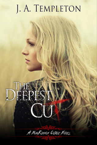 The Deepest Cut (MacKinnon Curse #1)