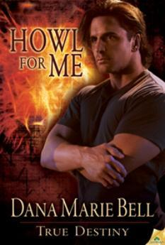 Howl For Me (True Destiny, #3)