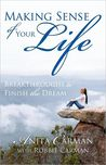 Making Sense of Your Life: Breakthroughs to Finish the Dream
