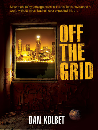 Off The Grid by Dan Kolbet