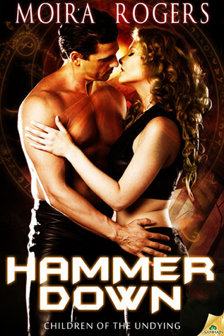 Hammer Down (Children of the Undying, #2)