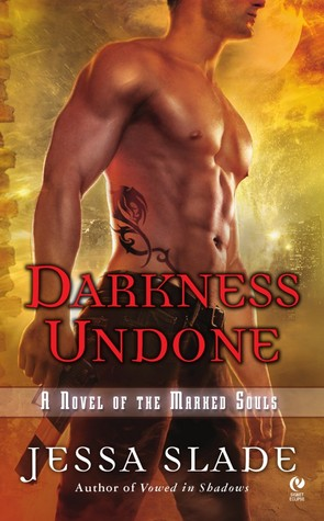 Darkness Undone by Jessa Slade (Marked Souls #4)