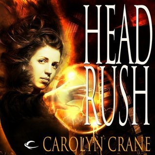 Post Thumbnail of Dual Review: Head Rush by Carolyn Crane
