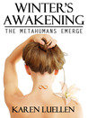 Winter's Awakening: The Metahumans Emerge (Winter's Saga, #1)
