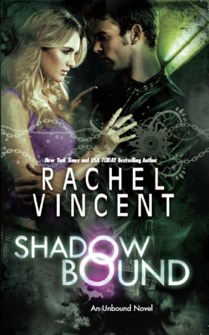 Shadow Bound by Rachel Vincent (Unbound #2)