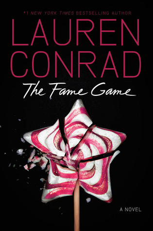 The Fame Game (Fame Game #1) by Lauren Conrad - 3rd April 2012