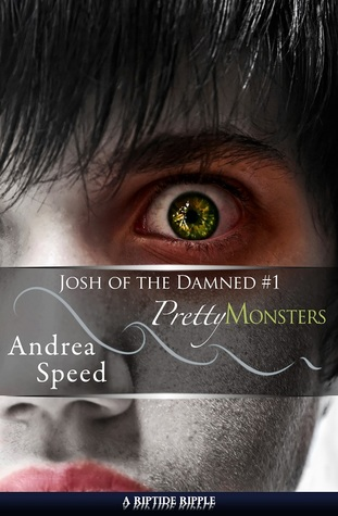 Pretty Monsters (Josh of the Damned, #1)