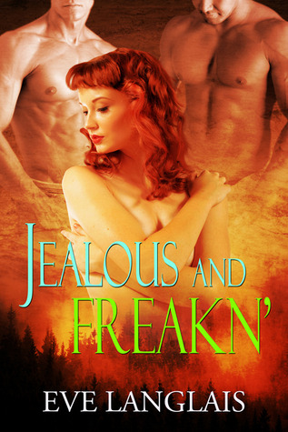 Jealous And Freakn&#39; (Freakn&#39; Shifters, #2)
