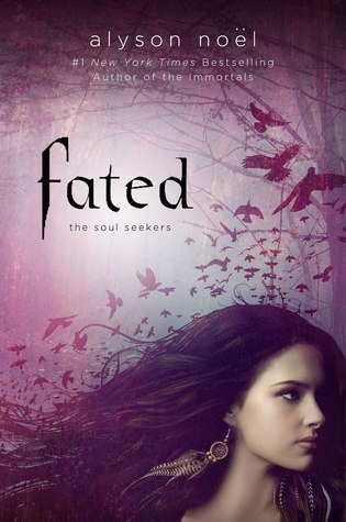 Book Review: Fated (Soul Seekers #1)  by Alyson Noel