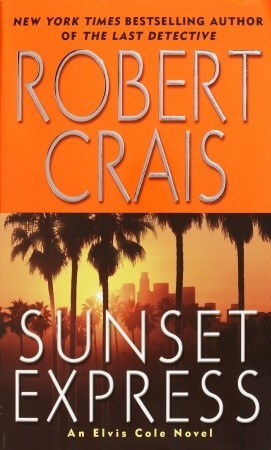 Sunset Express (Elvis Cole, #6)