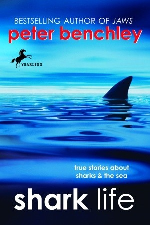 Shark Life: True Stories About Sharks & the Sea