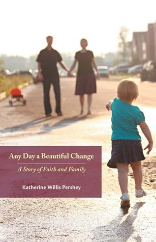 Any Day a Beautiful Change by Katherine Willis Pershey