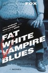 Fat White Vampire Blues (#1)