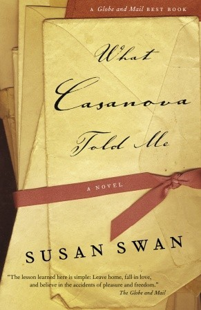 What Casanova Told Me by Susan   Swan