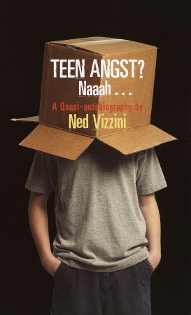 Teen Angst?: Naaah...A Quasi-autobiography