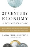 The 21st Century Economy--A Beginner's Guide (Vintage)