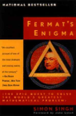 Fermat&#39;s Enigma: The Epic Quest to Solve the World&#39;s Greatest Mathematical Problem