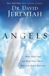 Angels: Who They Are and How They Help-What the Bible Reveals