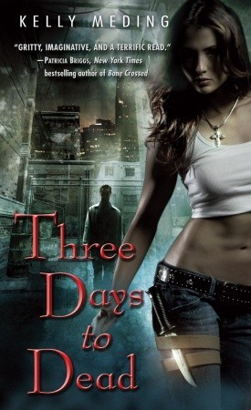 Three Days to Dead (Dreg City, #1) Kelly Meding